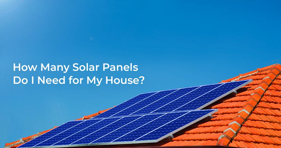 How Many Solar Panels Do I Need For My House? | Infinite ...